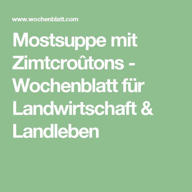 Mostsuppe mit Zimtcroûtons - Wochenblatt für Landwirtschaft & Landleben