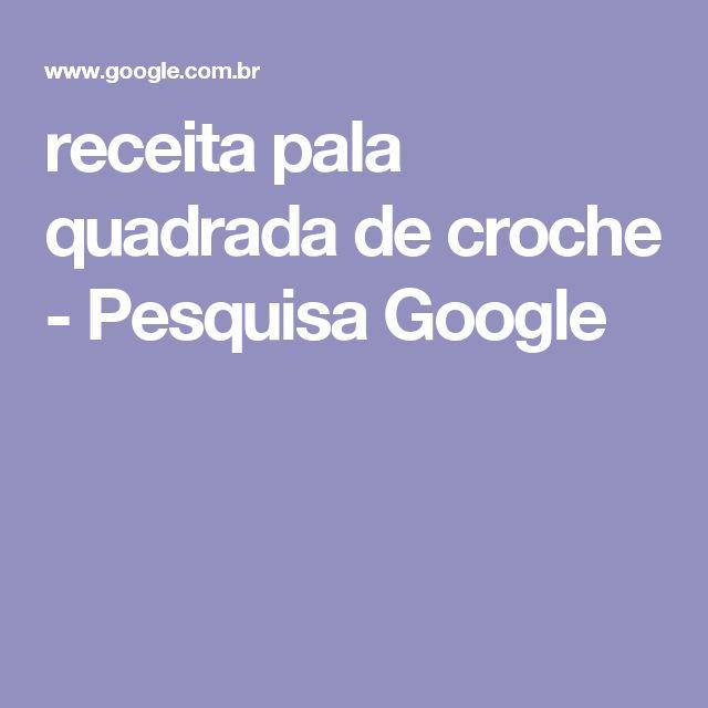 receita pala quadrada de croche - Pesquisa Google