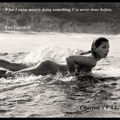 Karl Lagerfeld what I enjoy the most is doing something  I´ve never done before.