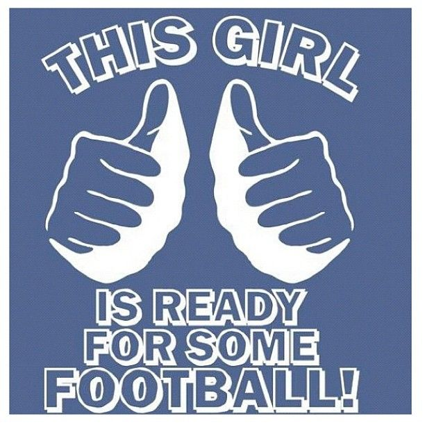 : Heck Yeah, Football Seasons, Football Quotes For Girls, Football Time, Hells Yeah, Baby, College Football, 49Ers Football, Bring It On