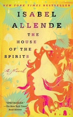 The House of the Spirits by Isabel Allende  Kara's pick for April 2012