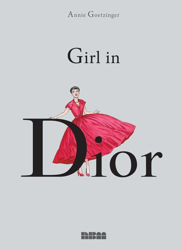Girl In Dior The Comic Book by Annie Goetzinger