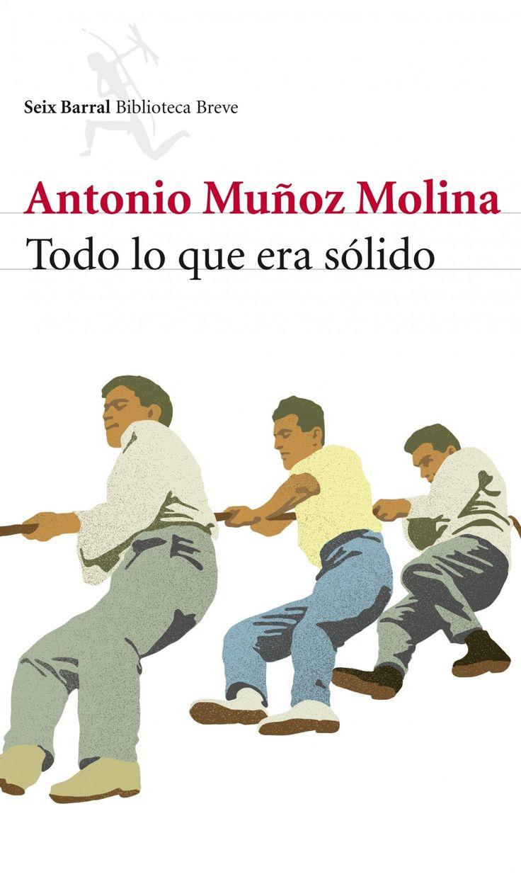 Antonio Muñoz Molina. Todo lo que era sólido