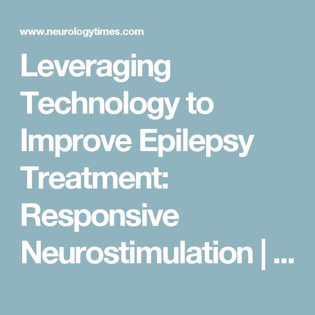 Leveraging Technology to Improve Epilepsy Treatment: Responsive Neurostimulation   Neurology Times