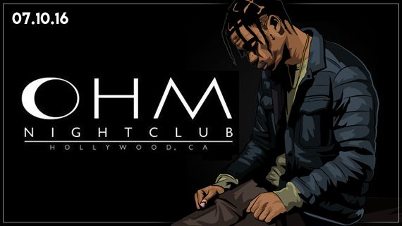 Buy Tickets. Sunday, July 10th 2016 #OhmNightclub Travis Scott Party Ohm Nightclub Tickets - Sunday, July 10, 2016 09:00 PM. Ohm Nightclub, Los Angeles, CA.