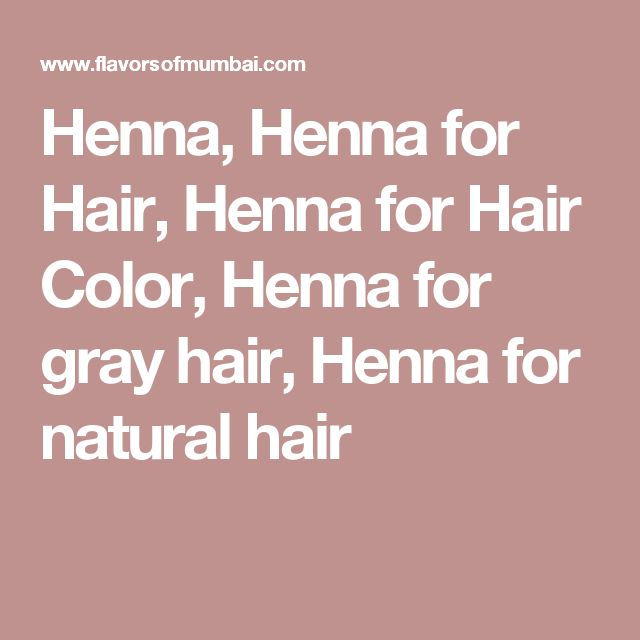 Henna, Henna for Hair, Henna for Hair Color, Henna for gray hair, Henna for natural hair