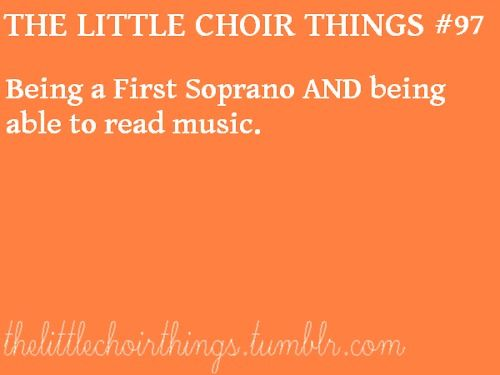 The Little Choir Things #97: Being a First Soprano AND being able to read music --------------WHAT