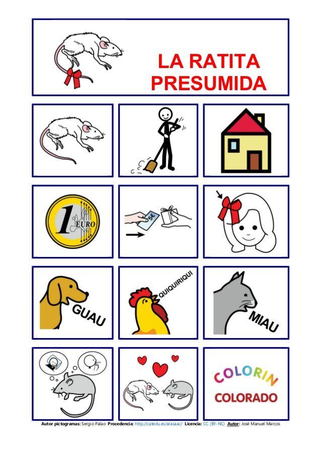 LA RATITA PRESUMIDA Autor pictogramas: Sergio Palao Procedencia: http://catedu.es/arasaac/ Licencia: CC (BY-NC) Autor: Jos...