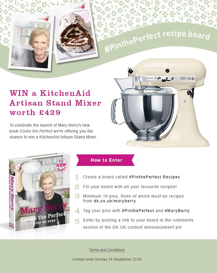 Win a Kitchen Aid Artisan Stand Mixer!  #MaryBerry #CooksthePerfect #PinthePerfect  Click on the pin for Ts & Cs