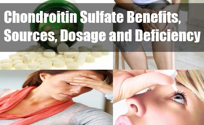 Chondroitin Sulfate Benefits, Sources, Dosage and Deficiency