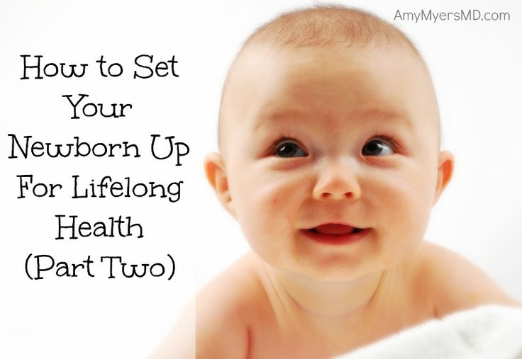 How to Set Your Newborn Up For Lifelong Health (Part Two) - Feeding your newborn