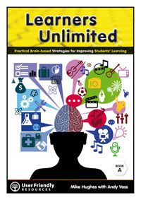By teacher Mike Hughes (with Andy Vass) the Learners Unlimited series is a practical learning how to learn resource. This highly recommended professional learning series is suitable for senior teachers in all curriculum areas. All of the ideas have been successfully implemented and refined in secondary classrooms.
