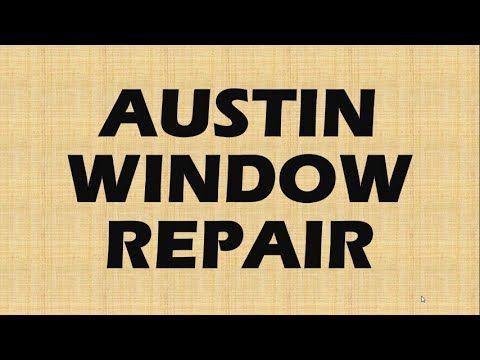 Austin Window Repair