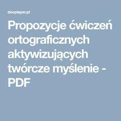 Propozycje ćwiczeń ortograficznych aktywizujących twórcze myślenie - PDF