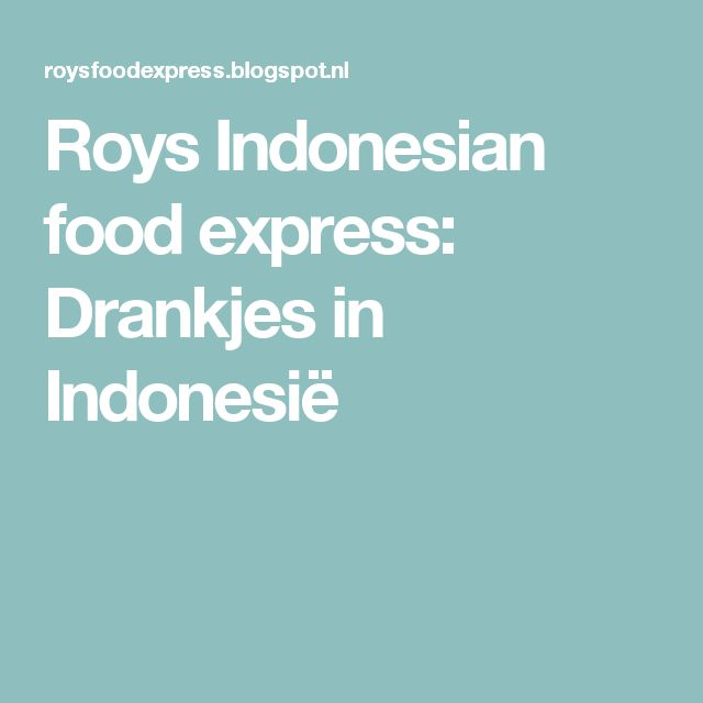 Roys Indonesian food express: Drankjes in Indonesië