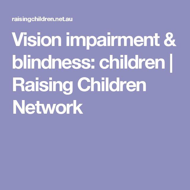 Vision impairment & blindness: children | Raising Children Network