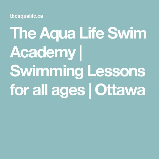 The Aqua Life Swim Academy | Swimming Lessons for all ages | Ottawa