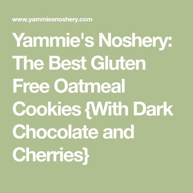 Yammie's Noshery: The Best Gluten Free Oatmeal Cookies {With Dark Chocolate and Cherries}