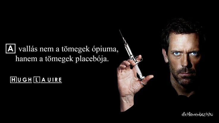 Dr. House idézet a vallásról. A kép forrása: Magyar Ateista Mémbázis