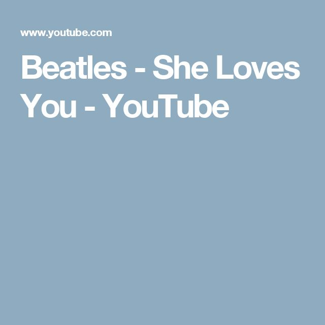 Beatles - She Loves You - YouTube