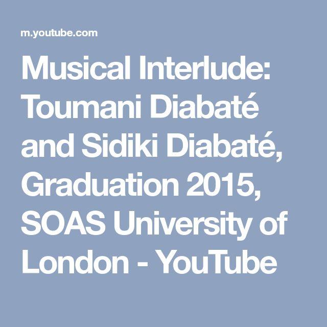 Musical Interlude: Toumani Diabaté and Sidiki Diabaté, Graduation 2015, SOAS University of London - YouTube