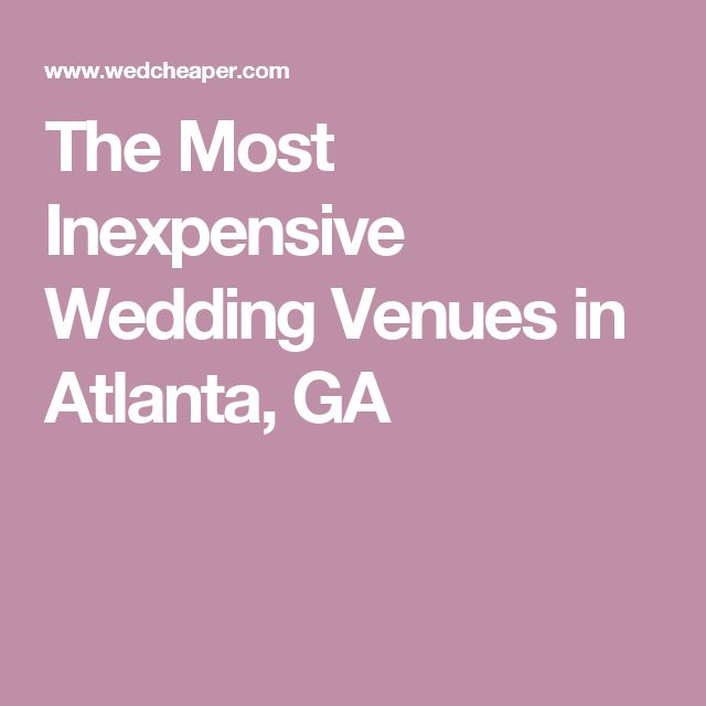 The Most Inexpensive Wedding Venues in Atlanta, GA