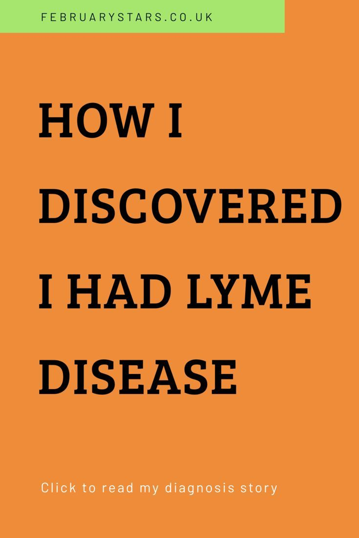 What led to my Lyme disease diagnosis and how I feel about