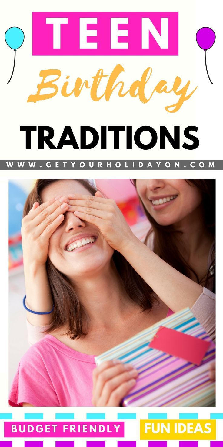 Teen Birthday Traditions | Get Your Holiday On