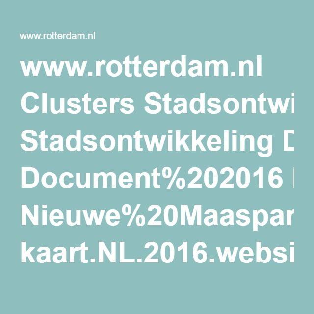 www.rotterdam.nl Clusters Stadsontwikkeling Document%202016 Nieuwe%20Maasparcours kaart.NL.2016.website.pdf