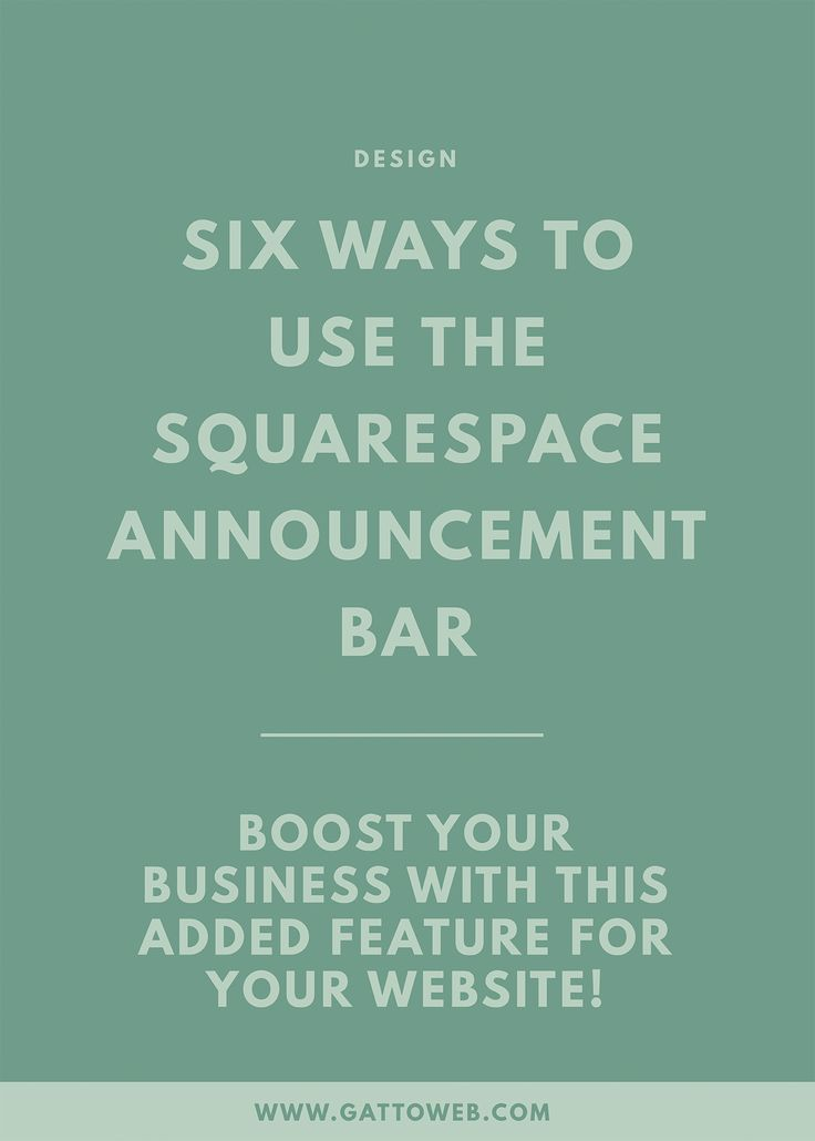 6 Ways to Use the Squarespace Announcement Bar + Boost your business with this added feature for your website! || #SquarespaceDesign #CreativeBusiness #AnnouncementBar #WebsiteDesign #SmallBiz || #gattoweb