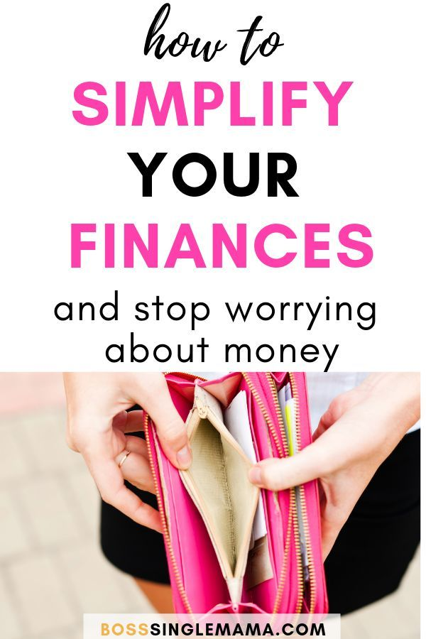 10 Ways to Simplify Your Finances and Stop Stressing About Money