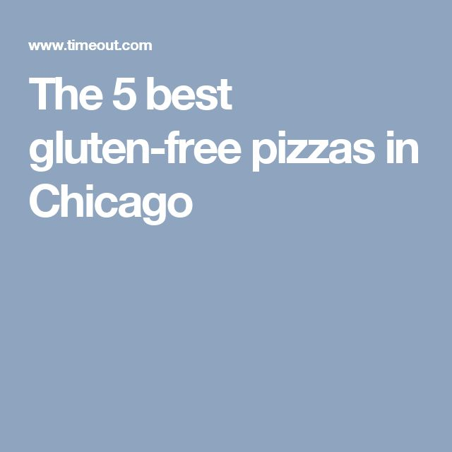 The 5 best gluten-free pizzas in Chicago