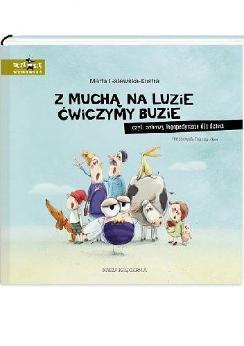 Okładka książki Z muchą na luzie ćwiczymy buzie, czyli zabawy logopedyczne dla dzieci