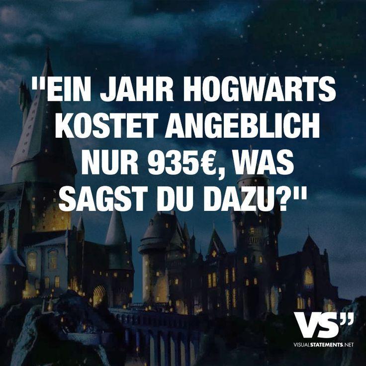 Ein Jahr Hogwarts Kostet Angeblich Nur 935 Was Sagst Du Dazu Hogwarts Witzige Spruche Humor Zitate