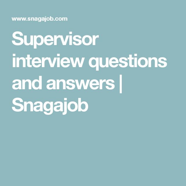 Supervisor interview questions and answers Snagajob Interview