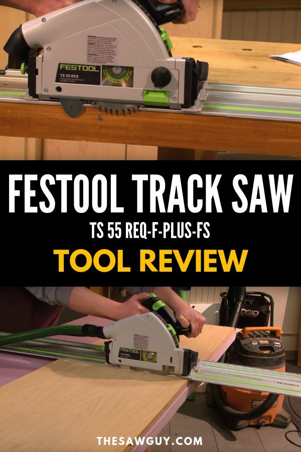 Festool Track Saw Ts 55 Req F Plus Fs Review Festool Track Saw Festool Saw