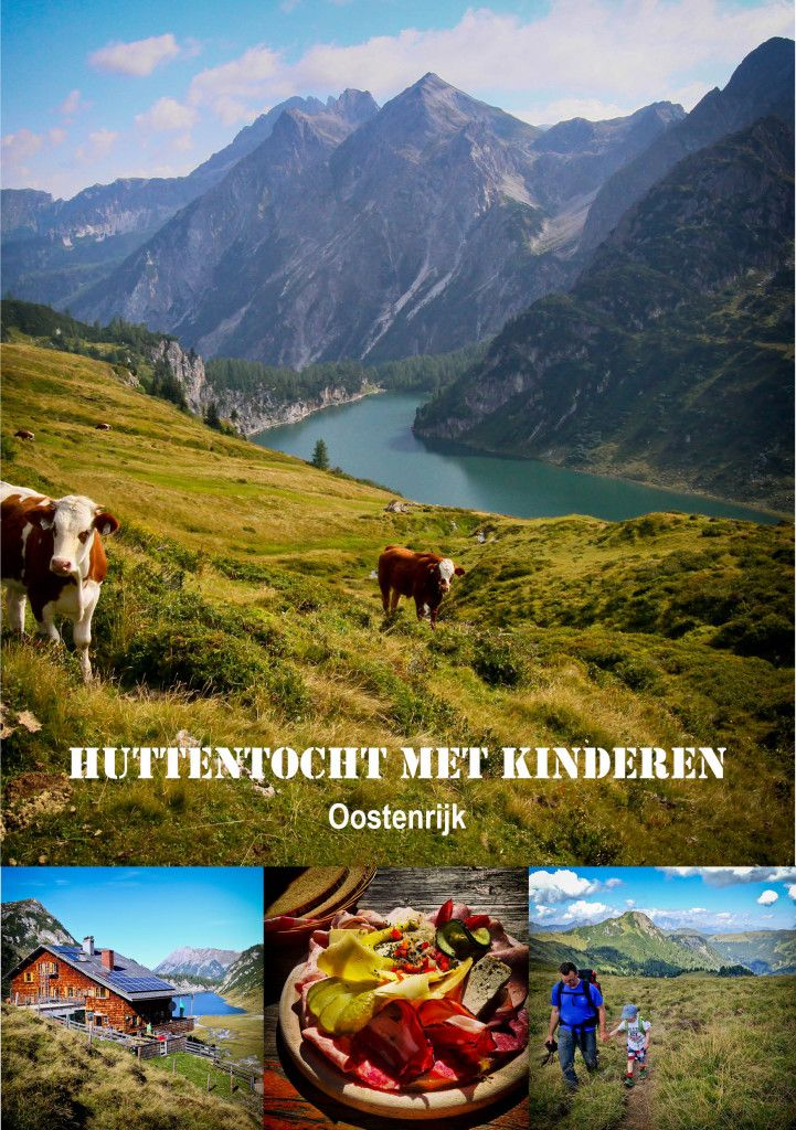 Huttentocht met kinderen Oostenrijk- 3 daagse mooie tocht geschikt voor kinderen…