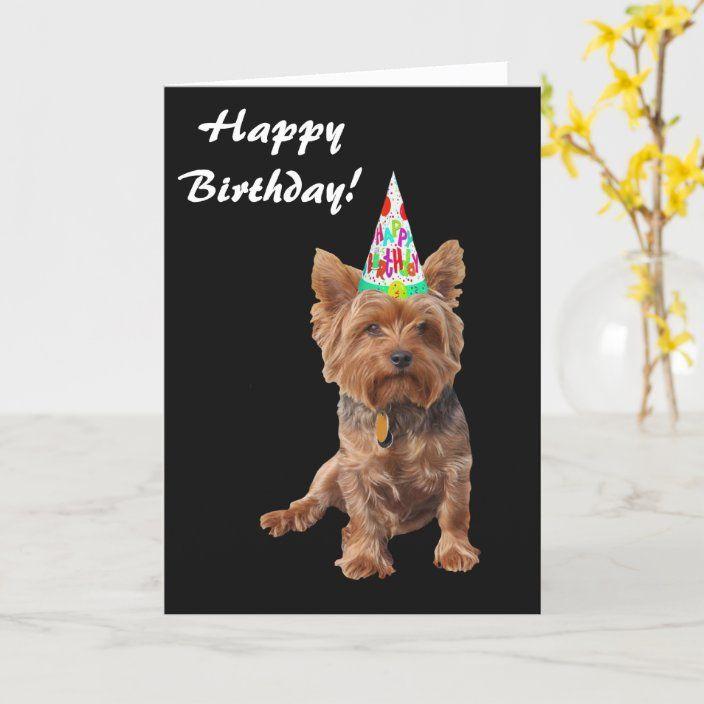 Happy Birthday Yorkshire Terrier Birthday Card Zazzle Com Yorkshire Terrier Yorkie Yorkshire Terrier Dog Birthday Wishes