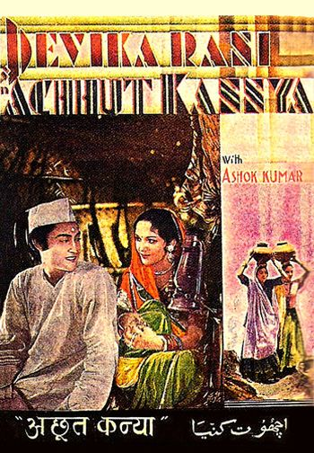 Achhut Kannya  is a 1936 Hindi film. Among the early super-hits in the Bombay film industry, the film deals with the social position of Dalit girls and is considered a reformist period-piece.