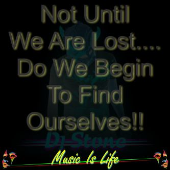 We Are All Lost!! At Times!!