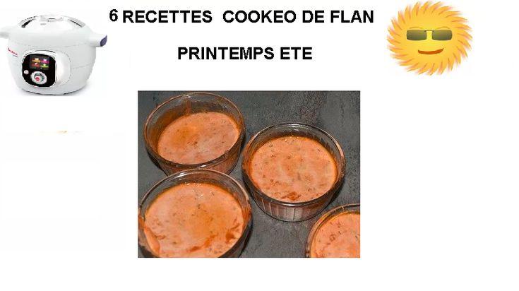 Recette été cookeo : 6 recettes de Flan