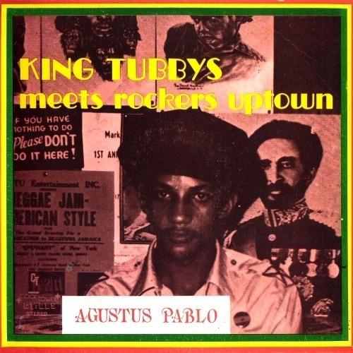 AUGUSTUS PABLO - King Tubbys Meets Rockers Uptown ℗ 1975, Rockers International