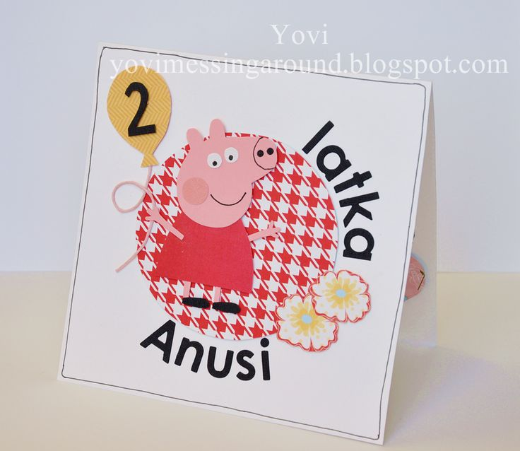 Peppa Pig card , handmade , diy , Birthday Girl card .