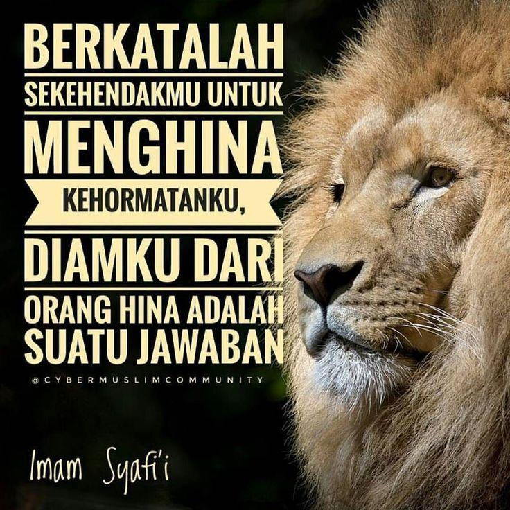 . Imam Syafii berkata: . Berkatalah sekehendakmu untuk menghina kehormatanku . diamku dari orang hina adalah suatu jawaban. . Bukanlah artinya aku tidak mempunyai jawaban . tetapi tidak pantas bagi singa meladeni anjing. . IMAM SYAFII TIDAK MAU BERDEBAT DENGAN ORANG BODOH . Walaupun Imam Syafii dikenal sebagai ahli debat tapi Imam Syafii tidak mau apabila harus berdebat dengan orang-orang bodoh. . Follow@cybermuslimcommunity Follow@cybermuslimcommunity Follow@cybermuslimcommunity…