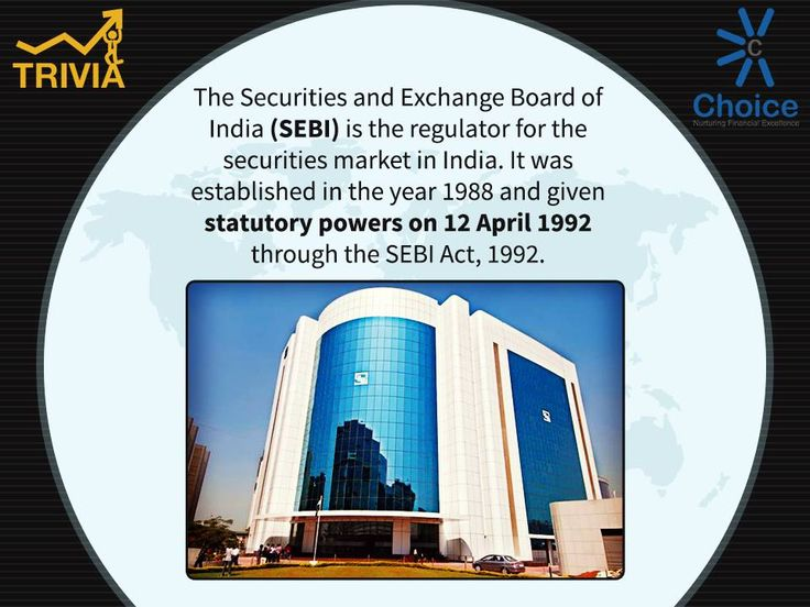 Trivia : The Securities Exchange Board of India (SEBI) protects the interests of the investors in securities and to also work towards their development along with various other vital functions and responsibilities.