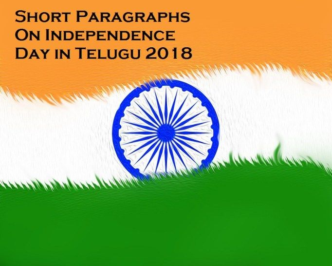 Short Paragraph On Independence Day In Telugu 2018 India Of Essay