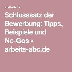 Schlusssatz der Bewerbung: Tipps, Beispiele und No-Gos » arbeits-abc.de ...repinned für Gewinner!  - jetzt gratis Erfolgsratgeber sichern www.ratsucher.de