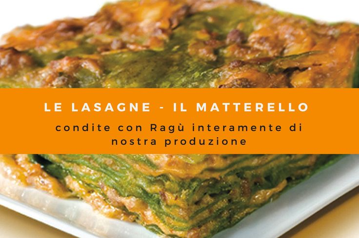 LE LASAGNE! Condite con Ragù interamente di nostra produzione!  #ilmatterello #pastafresca #verica #pavullo #italy #food #goodfood