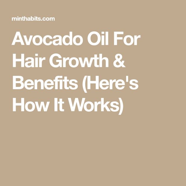 Avocado Oil For Hair Growth & Benefits (Here's How It Works)