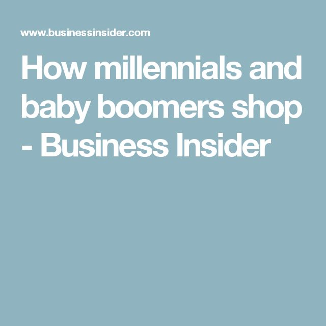 How millennials and baby boomers shop - Business Insider